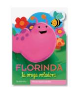 LIBRO COLECCIÓN FLORINDA LA ORUGA VOLADORA T/F 8 PAG 14X19,5