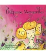 COL. PRINCESAS Y DRAGONES - LA DUQUEZA MARGARITA